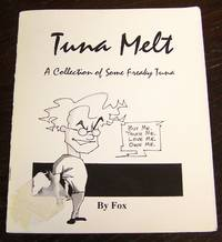 Tuna Melt: A Collection of Some Freaky Tuna by  Eric J Fox - Paperback - 1995 - from Defunct Books and Biblio.com