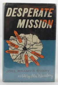 Desperate Mission: Joel Brand's Story by  Alex Weissberg - First Edition - 1958 - from Hideaway Books (SKU: HCK1457)