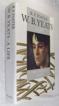 WB. Yeats: A Life I: The Apprentice Mage  1865 1914 W. B.