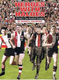Heroes with Haloes: St Kilda's One Hundred Greatest