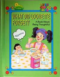 What Did Loonette Forget: A Book About Thoughtfulness