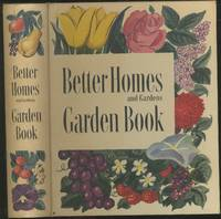 Better Homes & Gardens Garden Book: A Year Round Guide to Practical Home Gardening