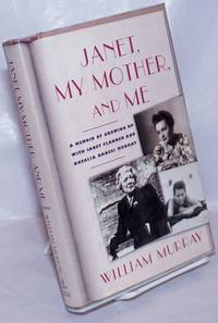 image of Janet, My Mother, and Me: a memoir of growing up with Janet Flanner & Natalia Danesi Murray