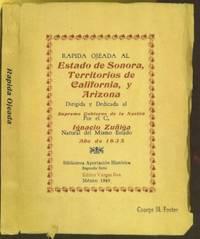 Rapida Ojeada al Estado de Sonora, Territorios de California, y Arizona. Dirigida y Diedicada al Supremo Gobierno de la Nacion