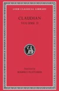 Claudian: Volume II (Loeb Classical Library No. 136) by Claudian - Hardcover - 2009-09-07 - from Books Express (SKU: 0674991516n)