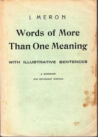 Words of More Than One Meaning (with illustrative sentences) by I. Meron - Paperback - First Edition - 1961 - from Judith Books (SKU: biblio89)