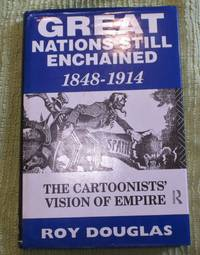 Great Nations Still Enchained : The Carrtoonists' Vision of Empire 1848-1914