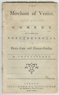 The merchant of Venice. A comedy. As it is acted at the Theatres-Royal in Drury-Lane and Covent-Garden.