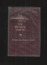 image of THE HERO with the PRIVATE PARTS; ESSAYS, by ANDREW LYTLE