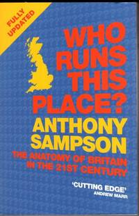image of Who Runs This Place?: The Anatomy of Britain in the 21st Century