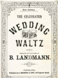The Celebrated Wedding Waltz, Composed for the Piano by B. L.