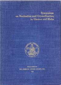 Symposium on Nucleation and Crystallization in Glasses and Melts