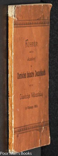 [COLUMBIAN EXPOSITION 1893] FUHRER DURCH DIE AUSSTELLUNG DER CHEMISCHEN  INDUSTRIE DEUTCHSLANDS AUF DER COLUMBISHEN WELTAUSSTELLUNGIN CHICAGO 1893