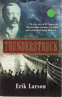 Thunderstruck by Larson Eric - Paperback - First Edition - 2006 - from Marlowes Books and Biblio.com
