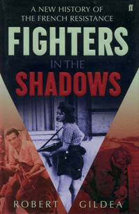 image of Fighters in the Shaows, A New History of the French Resistance
