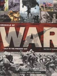 Chronicle of War ;  1914 to the Present Day  1914 to the Present Day
