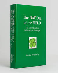 The Daddie of the Field. The Kelly Story from Ballinasloe to Barwidgee