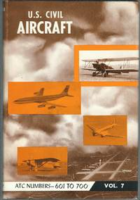 U.S. Civil Aircraft, Vol. 7 (ATC 601 - ATC 700)