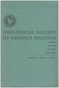 Geological Society of America Bulletin (Volume 82, March 1971, No. 3)