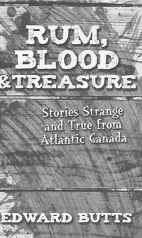 image of Rum, Blood_Treasure: Stories Strange and True from Atlantic Canada