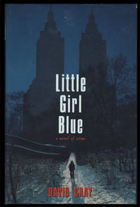 Little Girl Blue by  David Cray - Signed First Edition - 2002 - from Parigi Books, ABAA/ILAB (SKU: 25884)