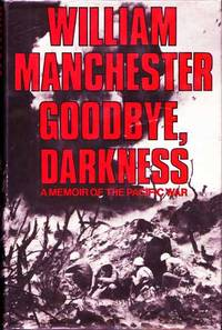Goodbye, Darkness.  A Memoir of the Pacific War