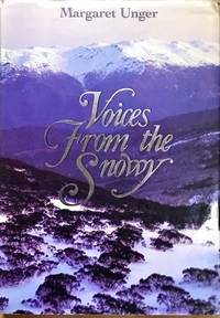 Voices from the Snowy: Personal Recollections of the Snowy Mountains Scheme