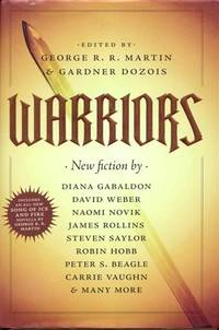 Warriors by George R.R. Martin & Gardner Dozois (Edited by) - Signed First Edition - 2010 - from Bookmarc's and Biblio.com