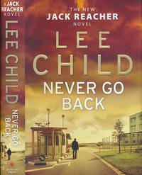 Never Go Back [Jack Reacher]. Signed Copy by  Lee Child - Signed First Edition - 2013 - from Barter Books Ltd (SKU: chi13)