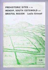 Prehistoric Sites in the Mendip, South Cotswold and Bristol Region