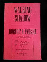 Walking Shadow SIGNED Advance Reader's Copy by  Robert B Parker - Paperback - First Edition Advanced Reader's Copy - 1994 - from Mutiny Information Cafe (SKU: 126456)