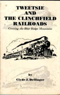 image of Tweetsie And The Clinchfield Railroads: Crossing The Blue Ridge Mountains