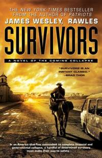 Survivors : A Novel of the Coming Collapse