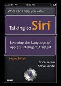 image of Talking to Siri: Learning the Language of Apple's Intelligent Assistant (2nd Edition)