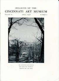 Bulletin of the Cincinnati Art Museum, Volume IX, Number 2,  April 1938 by  Virginius C.; Richard B. Freeman; et al Hall - Paperback - 1938 - from Whiting Books, IOBA and Biblio.com