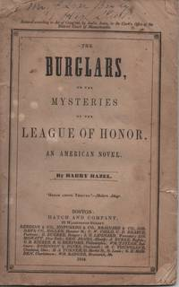 The Burglars, or the Mysteries of the League of Honor, an American Novel