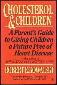 CHOLESTEROL AND CHILDREN A Parent's Guide to Giving Children a Future Free  of Heart Disease