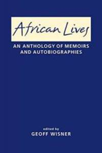 African Lives: An Anthology of Memoirs and Autobiographies