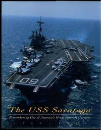 The USS Saratoga: Remembering One of America's Great Aircraft Carriers 1956-1994