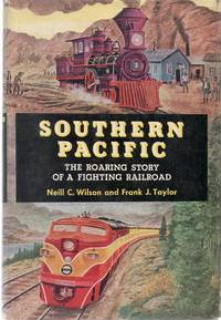 image of Southern Pacific: the Roaring Story of a Fighting Railroad