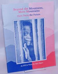 image of Beyond the Mountains, More Mountains: Haiti Faces the Future. AN EPICA/Voices for Haiti Report