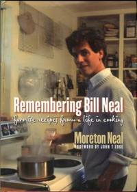 Remembering Bill Neal: Favorite Recipes From A Life In Cooking