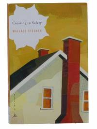 Crossing to Safety by  Wallace Stegner - Paperback - Reprint - 2002 - from Yesterday's Muse, ABAA, ILAB, IOBA (SKU: 2302606)