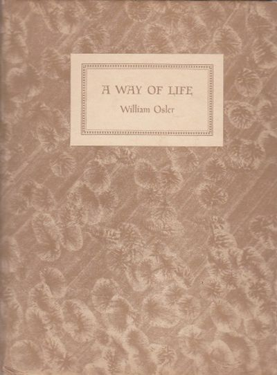william osler a way of life essay William osler a way of life essay a way of life - an address to tale students sunday evening, april 2oth, 1913 by william osler london constable amp company ltd 1913 whose life has never been wor ried by any philosophy higher than that of the shepherd in.