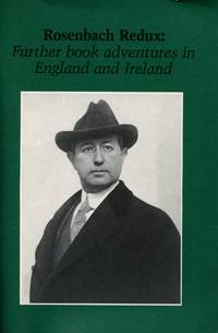 Rosenbach Redux: Further Book Adventures in England and Ireland