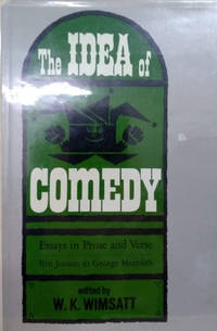 The Idea of Comedy:  Essays in Prose and Verse, Ben Johnson to George  Meredith