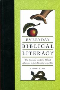 Everyday Biblical Literacy : The Essential Guide to Biblical Allusions in Art, Literature and Life