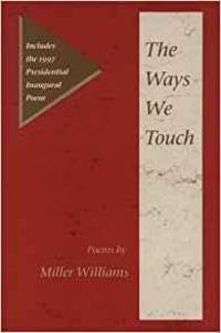 WAYS WE TOUCH, THE: POEMS (SIGNED COPY)