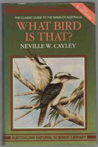 WHAT BIRD IS THAT? The Classic Guide to the Birds of Australia.