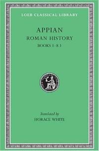 Appian's Roman History I: v. 1 (Loeb Classical Library)